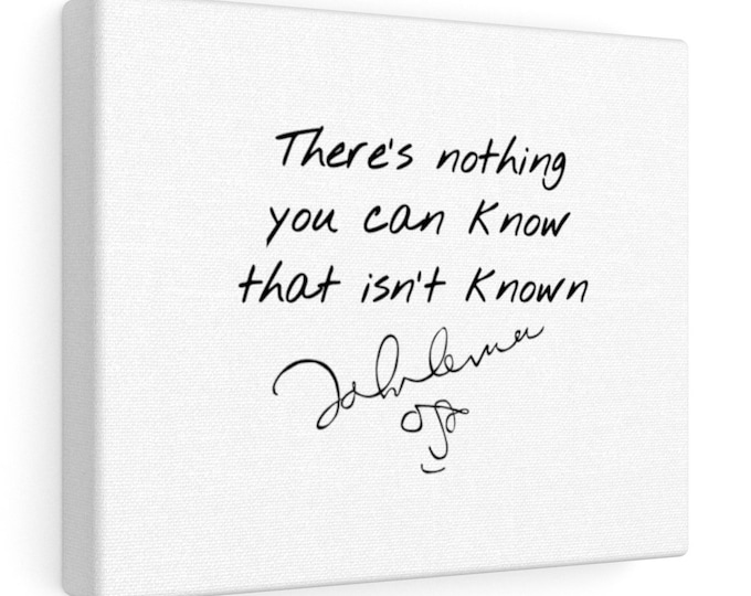There's nothing you can know that isn't known - Beatles - JOHN LENNON - Quote Canvas Gallery Wrap