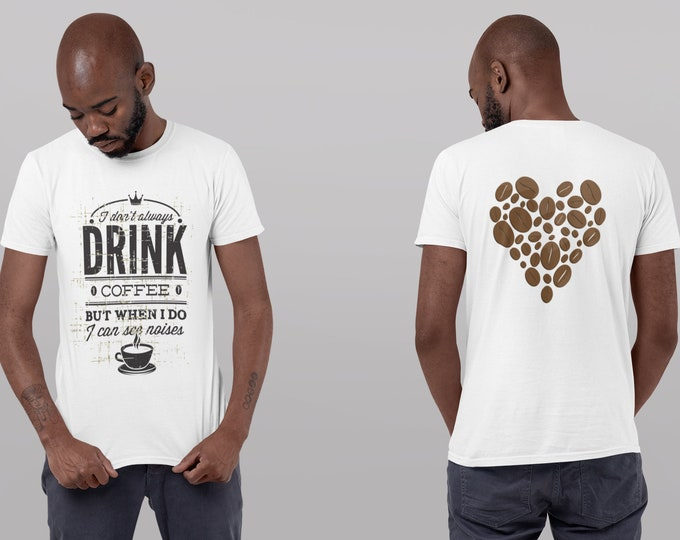 FUNNY Coffee quote WHITE - Back-printed Unisex Ultra Cotton Tee - S to 5XL