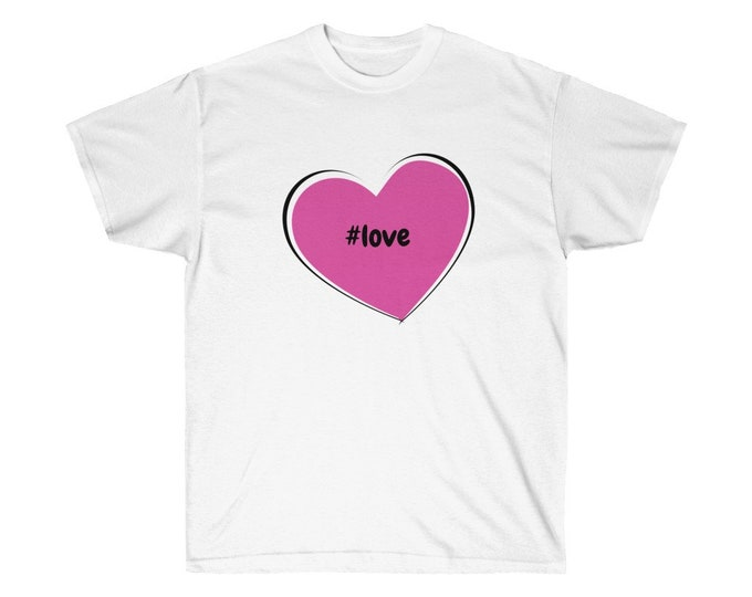 HASHTAG #love - Unisex heavy cotton tee - S to 3XL