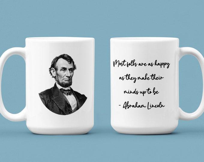 ABRAHAM LINCOLN - Quote - WHITE Mug 15oz
