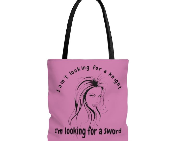I ain't looking for a Knight, I'm looking for a sword - Powerful Woman - PINK AOP Tote Bag