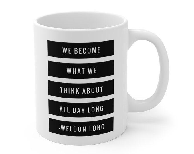 Weldon Long motivational quote mug 11oz