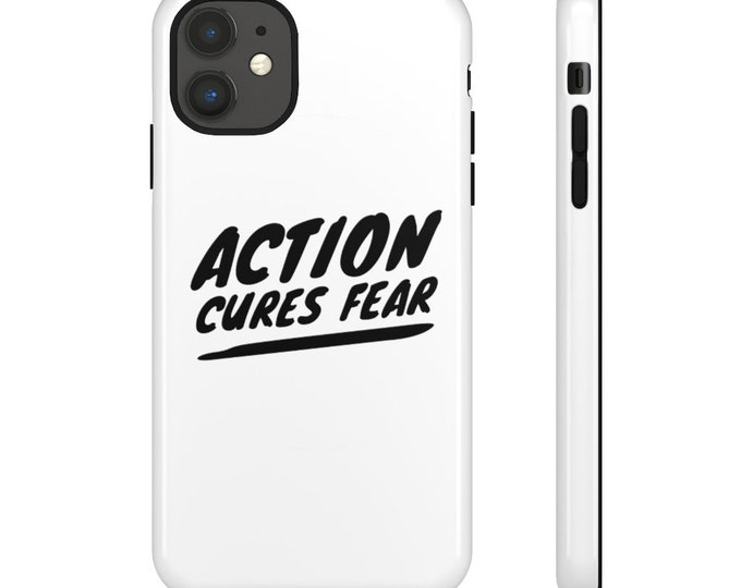 Action Cures Fear tough phone cases iPhone 11