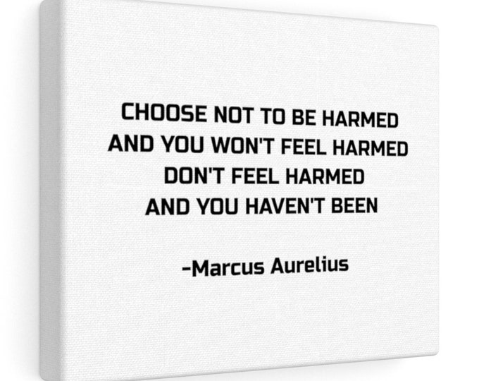 Choose not to be harmed - MARCUS AURELIUS - Stoicism Quote Canvas Gallery Wrap - 10x8