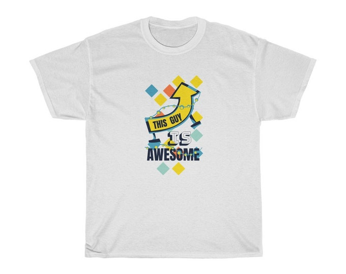 This Guy Is AWESOME - Unisex Heavy Cotton Tee -  5 Colours - S to 3XL