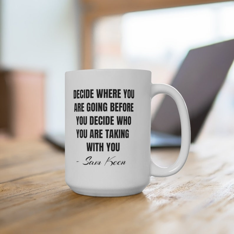 MAN MUG  Sam Keen Positive Quote  Ceramic Mug 15oz image 1