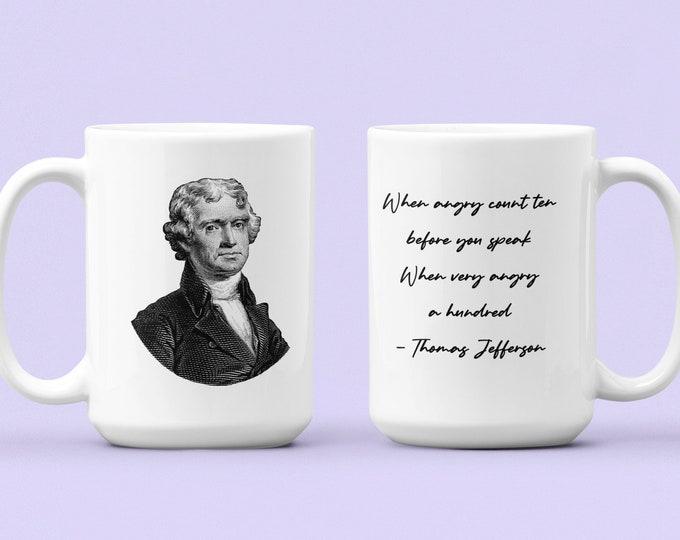 THOMAS JEFFERSON - Quote - WHITE Mug 15oz