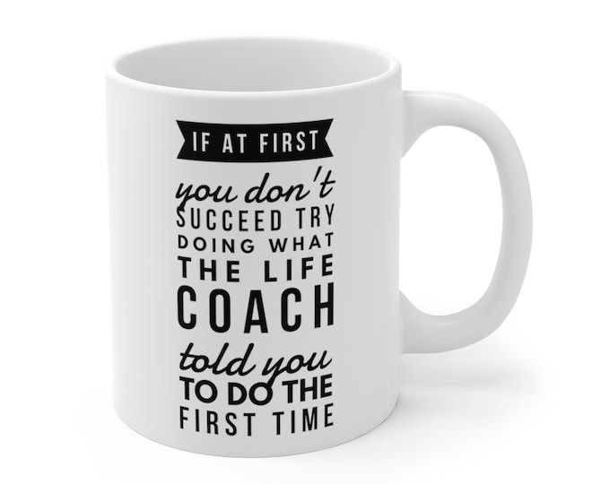 Funny Mug for a LIFE COACH 11oz