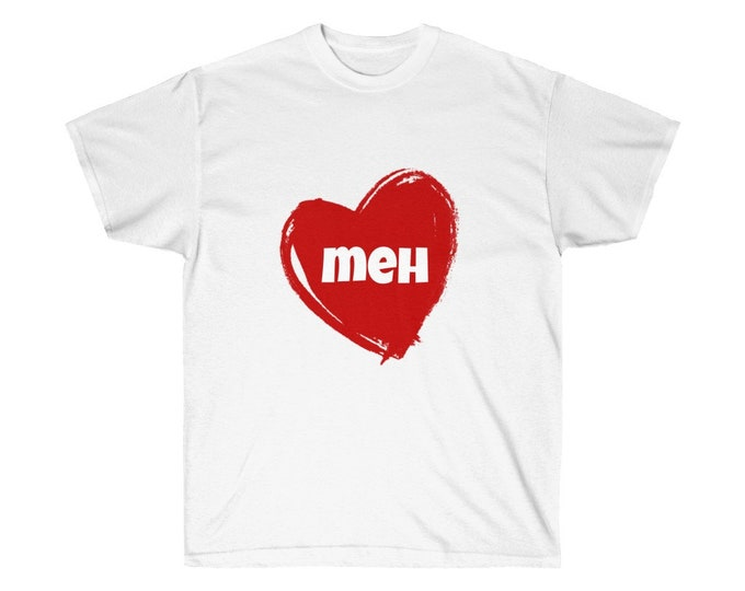 MEH - Love Heart - WHITE - Unisex Ultra Cotton Tee - S to 5XL