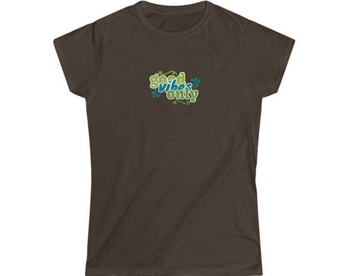GOOD VIBES Only -  Women's Softstyle Tee - 3 Colors - S to 2XL