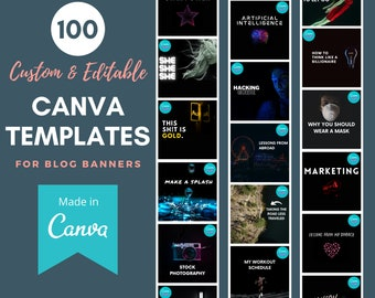 100 Custom Canva Templates - Black Background w/ White Text Overlay and Colorful Images - Canva Blog Banners!