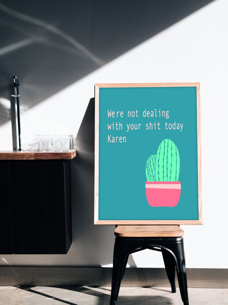 We/'re Not Dealing With Your Shit Today Karen Print
