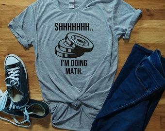 I'm Doing Math Shirt / Weightlifting Shirt / Funny Workout Shirt / Women's Workout Tank / Humor Workout Tee / Powerlifting Shirt / Crossfit