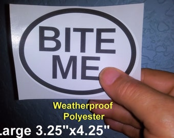 BITE Me -  Euro Style Oval Stickers - Weatherproof! Kinky Naughty Dirty BDSM Stickers - Free Shipping in USA