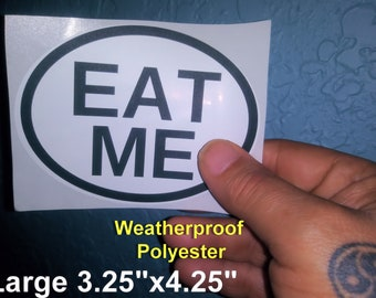 EAT Me -  Euro Style Oval Stickers - Weatherproof! Kinky Naughty Dirty BDSM Stickers - Free Shipping in USA
