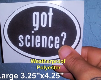 got science?  Euro Style Oval Stickers - Weatherproof! Kinky Naughty Dirty BDSM Stickers - Free Shipping in USA