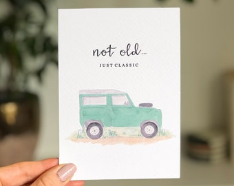 Not Old, Just Classic - Green Landrover Defender 90 Card