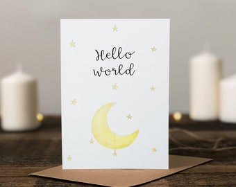Hello World Watercolour & Calligraphy Greeting Card ~ New Baby Card, Neutral, Newborn, New Parents, Congratulations, Happy