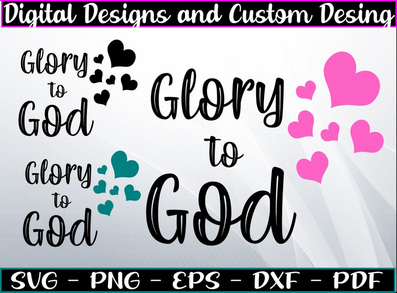 dxf Glory to GOD  svg \u2013 GOD svg \u2013 Glory SVG eps pdf \u2013 Hearts svg Glory to God  png Cricut Cut File Digital Download