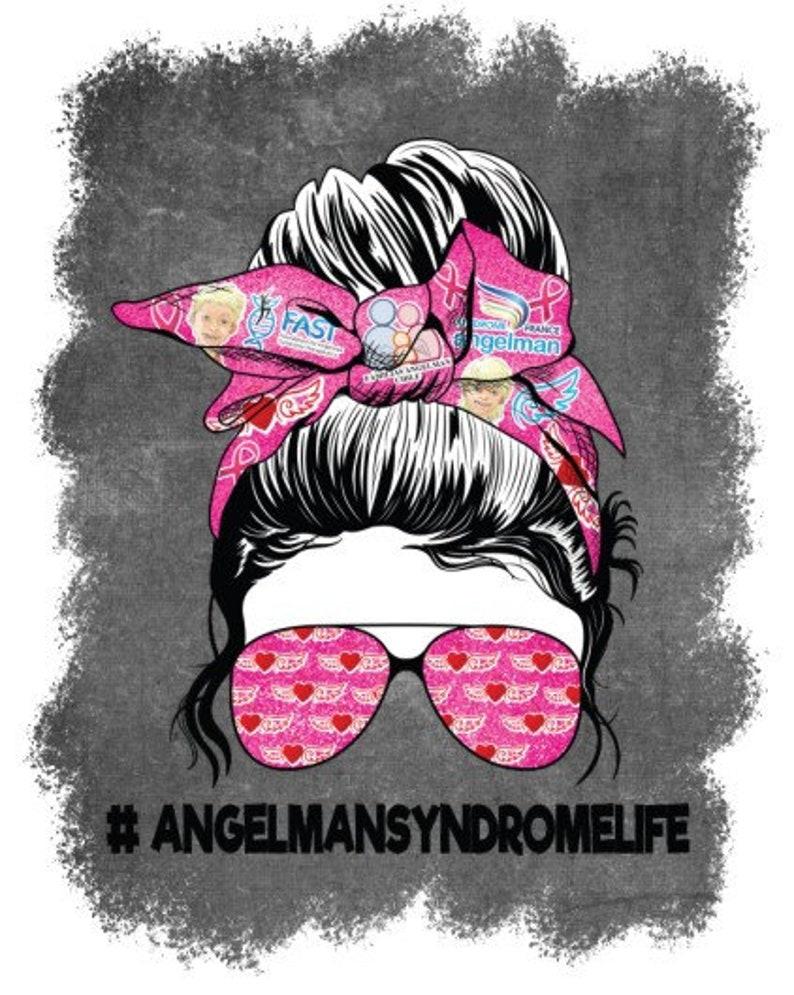 sublimation PNG Messy Bun #angelmansyndromelife Angelman syndrome life v2 digital download