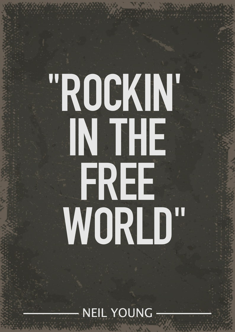 Neil Young Rockin in the free world art print