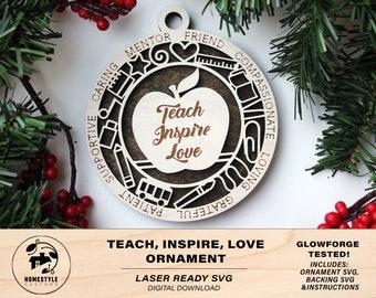 Teach, Inspire, Love School Teacher Ornament - SVG File Download - Sized for Glowforge - Christmas