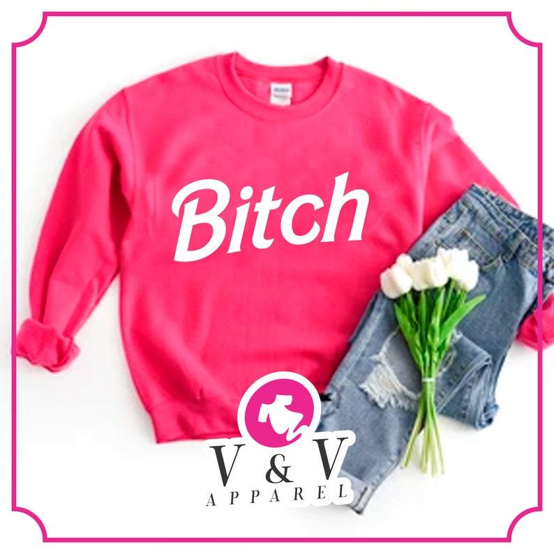 sweatshirt by jerzees and gildan Barbie bitch sweatshirt  barbie fleece  costume  doll fleece  unisex 8 oz