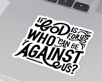Christian Sticker   If God is for us who can be against us?   Bible Verse Scripture Decal for laptop, hydro flask, journal, planner