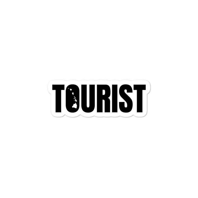 TOURIST Hawaii Funny Text Based Home State Humor Vinyl stickers