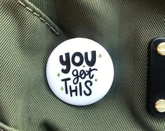 You Got This! Button Pin