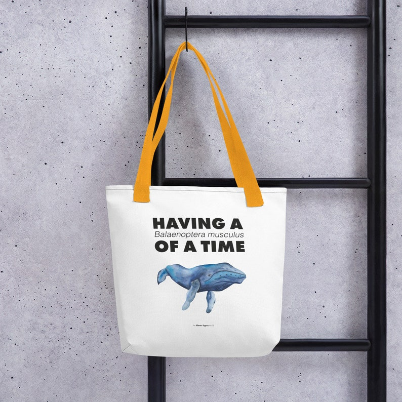 No 15 /'Having a Balaenoptera musculus of a time/' tote bag