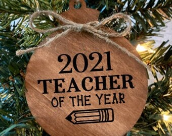 Teacher Of The Year, 2021 Teacher Ornament, Teacher Appreciation, Teacher Gifts, Back to School Gift, Christmas Ornament, 2021 Ornament