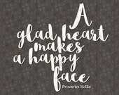 Proverbs 15v13a A glad Heart Makes a Happy Face SVG Cut File, SVG Bible Cut File, Bible Quote Cuttable, Bible Quote Digital Download