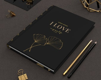Self Love Hardcover Black Gold Journal I love Myself Ginko Series, Hard cover, Ruled Line Journal, Journal NoteBook, Artsy Journal