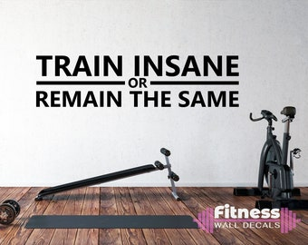 Fitness Exercise Wall Decor Gym Decor Fitness Motivation Workout Inspirational Quotes Gym Wall Decal Train Insane or Remain the Same