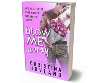 Blow Me Away *SIGNED EDITION*