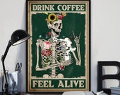 Funny Skeleton - Skeleton Drink Coffee Feel Alive Skull Poster,Sugar Skull,Flower Poster,Love Skull,No Frame,Signs For Home