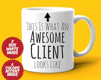 Client Gift, Client Mug, Awesome Client, Best Client Ever, Gift For Client, Appreciation Gift, Coffee Cup