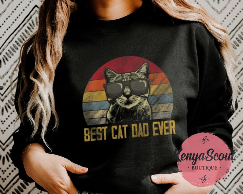 Vintage Best Cat Dad Ever Shirt Father/'s Day Father Fathers Daddy Papa Meow Cat Kitty Lover T-Shirt Hoodie Sweatshirt 2021 Gift