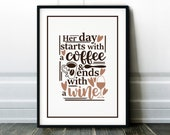 Coffee Print Her Day Starts With A Coffee And Ends With A Wine Poster - Kitchen Home Shop Wall Art Photo
