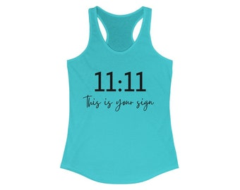 This Is Your Sign Tank / 1111 Shirt / 11:11 Tank Top / Manifestor / Angel Numbers / Seeker / Law of Attraction / Universal Flow / Magic Hour