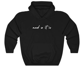 And So It Is (Light) Hoodie / Manifestation Apparel / Manifest Shirt / Visualize / Dream Life / Best Life / Law of Attraction Shirt