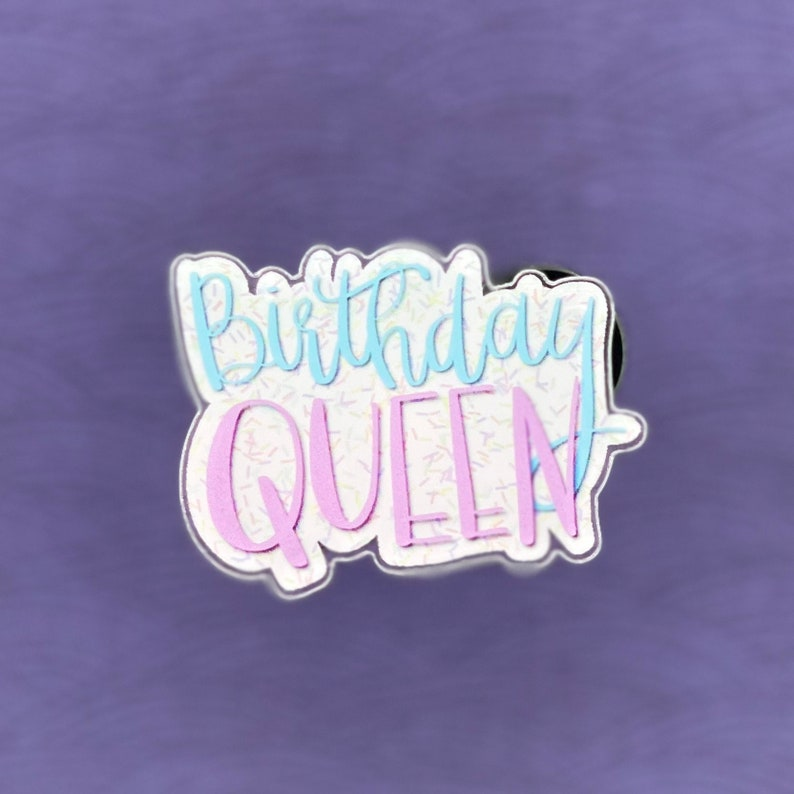 Sprinkles Pin Birthday Queen Acrylic Pin Birthday Pin Birthday Button