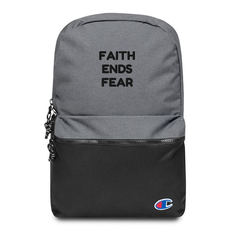 FAITH ENDS FEAR Embroidered Champion Backpack