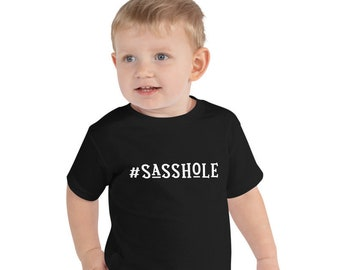 Sasshole\u00ae Toddler Short Sleeve Tee Sasshole Shirt Funny Toddler Shirt Toddler Girl Clothes Sasshole Tshirt