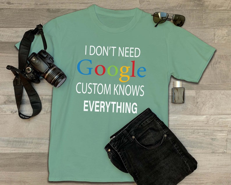 I Don/'t Need Google My Kids Know Everything Shirt Funny Mom Shirt #momlife shirts for mom t-shirts for mother