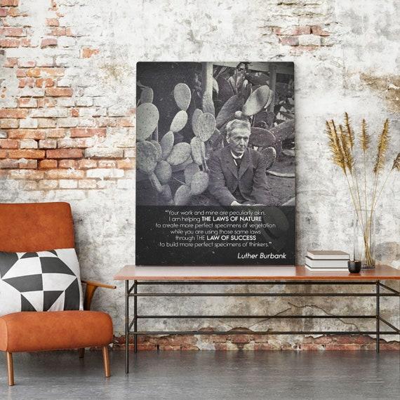 QUOTATION ART - ENTREPRENEUR Art – Motivation Luther Burbank Quotes Art - Black White Art - Canvas Print, Framed Ready-To-Hang