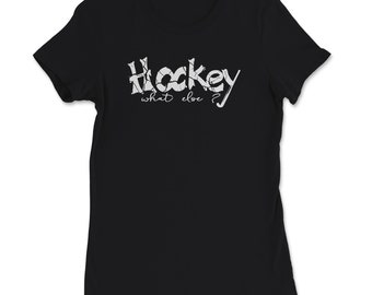 Field Hockey What else? cool gift player T-Shirt