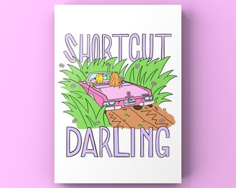 Shortcut Darling Pink Retro Car Illustration Sassy Slogan Print. Perfect for gifts for Friends & family. Living room or Kitchen print.