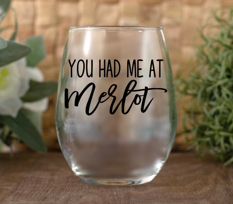 Custom Made Wine Glass You had me at Merlot Stemless Wine Glass 15 ounce